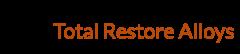 Total Restore Alloys